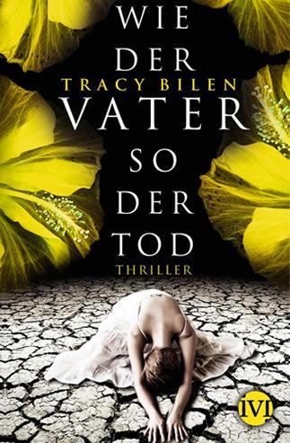 Wie Der Vater So Der Tod by Tracy Bilen